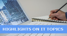 Highlights on IT Topics